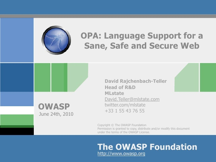OPA: Language Support for a                    Sane, Safe and Secure Web                              David Rajchenbach-Te...
