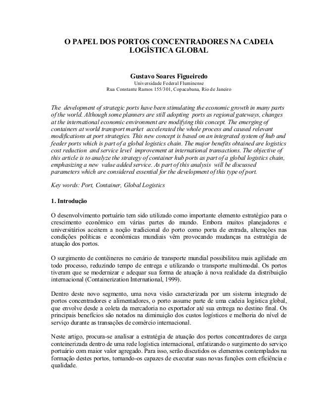 O PAPEL DOS PORTOS CONCENTRADORES NA CADEIA LOGÍSTICA GLOBAL Gustavo Soares Figueiredo Universidade Federal Fluminense Rua...
