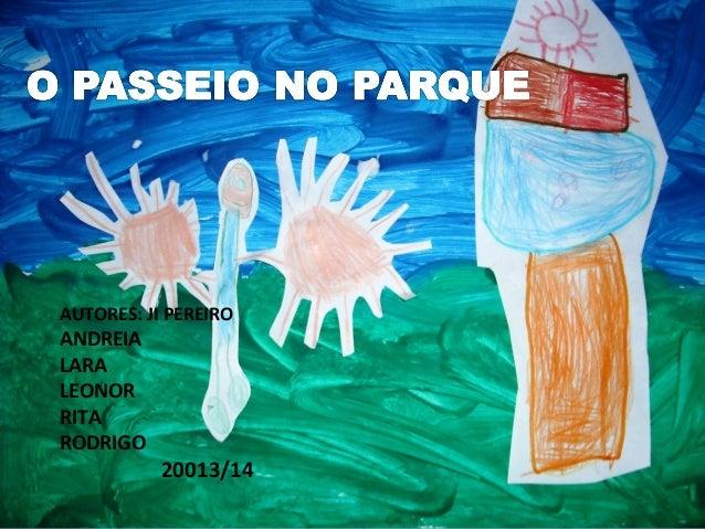 AUTORES: JI PEREIRO  ANDREIA LARA LEONOR RITA RODRIGO  20013/14