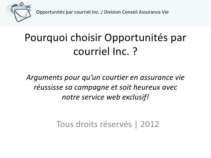 Opportunités par courriel Inc. / Division Conseil Assurance ViePourquoi choisir Opportunités par          courriel Inc. ?A...
