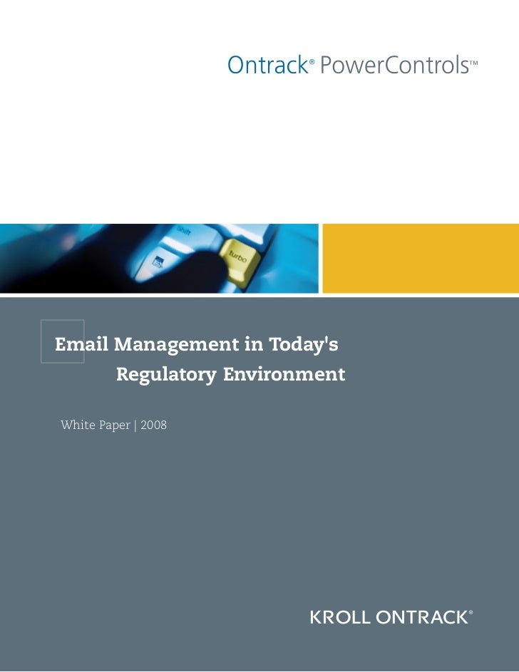 Email Management in Today's          Regulatory Environment  White Paper | 2008