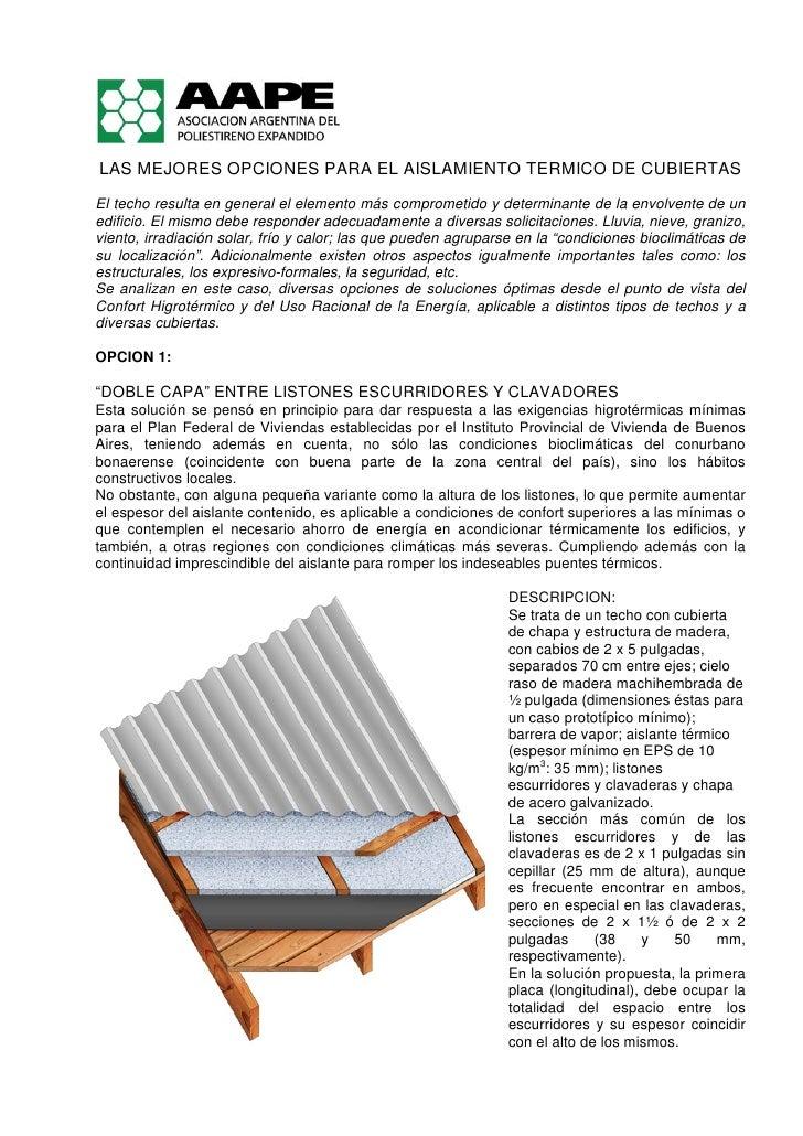 LAS MEJORES OPCIONES PARA EL AISLAMIENTO TERMICO DE CUBIERTAS El techo resulta en general el elemento más comprometido y d...