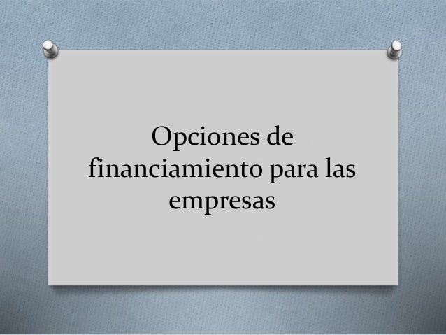 Opciones de financiamiento para las empresas