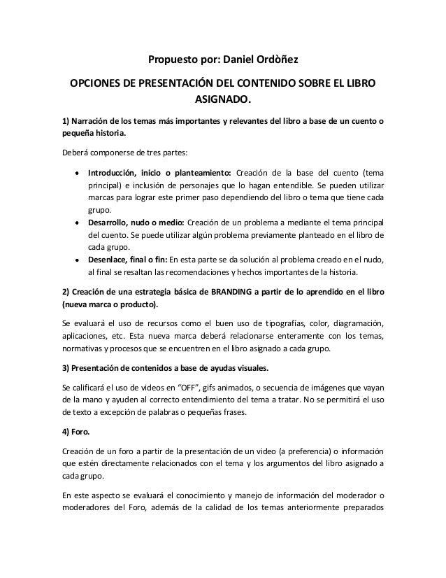 Propuesto por: Daniel Ordòñez OPCIONES DE PRESENTACIÓN DEL CONTENIDO SOBRE EL LIBRO ASIGNADO. 1) Narración de los temas má...