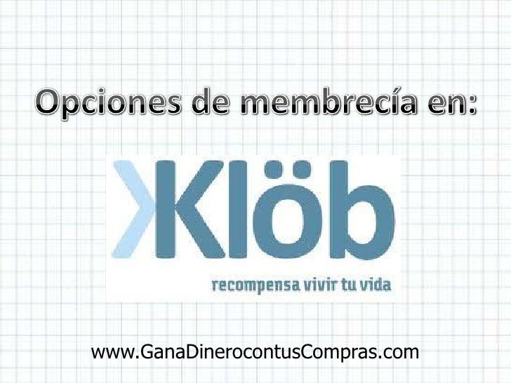 Opciones de membrecía en: <br />www.GanaDinerocontusCompras.com<br />