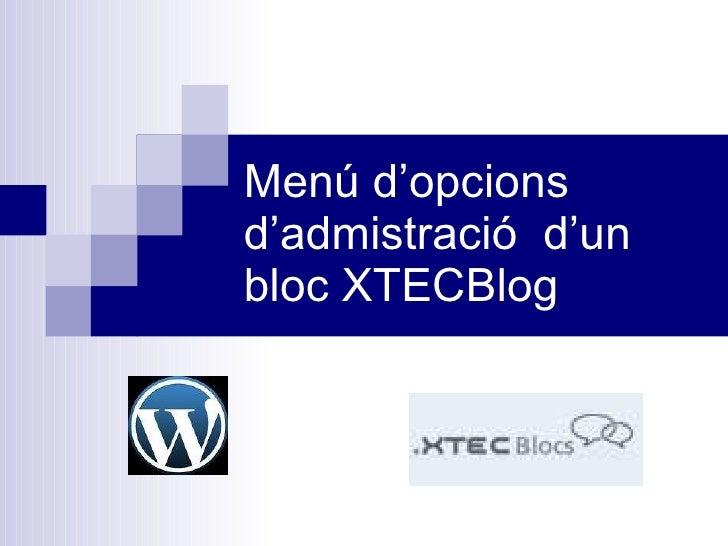 Menú d'opcions d'admistració  d'un bloc XTECBlog