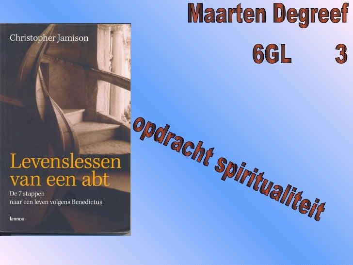 Maarten Degreef 6GL 3 opdracht spiritualiteit