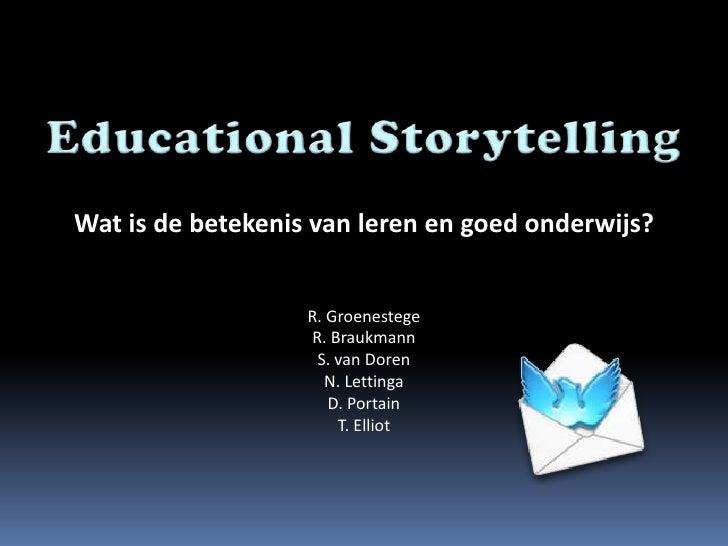 Wat is de betekenis van leren en goed onderwijs?                      R. Groenestege                    R. Braukmann      ...