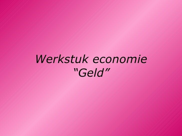 """Werkstuk economie """"Geld"""""""