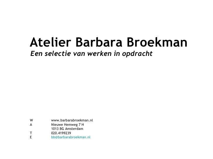 Presentation of works by Atelier Barbara Broekman.Pps