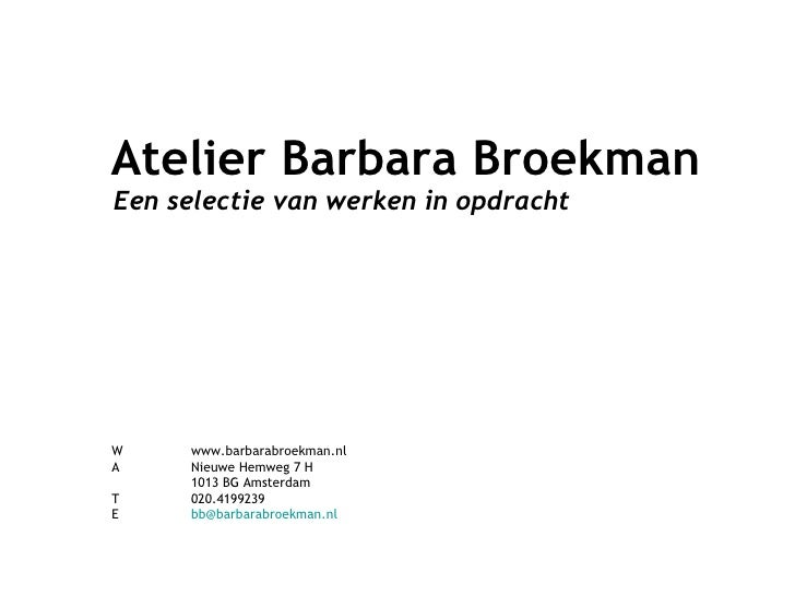 Presentation of works by Atelier Barbara Broekman.Pps
