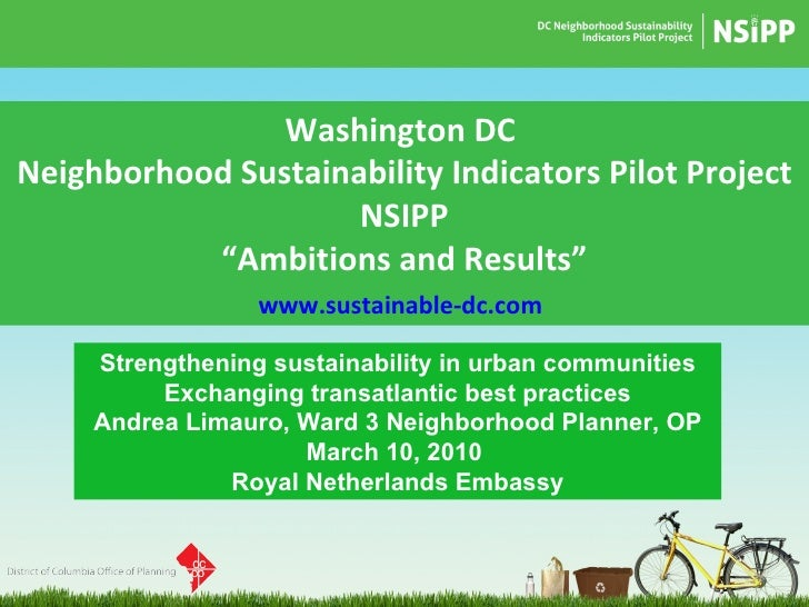 """Washington DC  Neighborhood Sustainability Indicators Pilot Project NSIPP """" Ambitions and Results"""" www.sustainable-dc.com ..."""