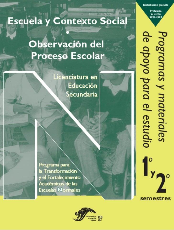 Observación del Proceso Escolar  Horas/semana: 6   Créditos: 10.5