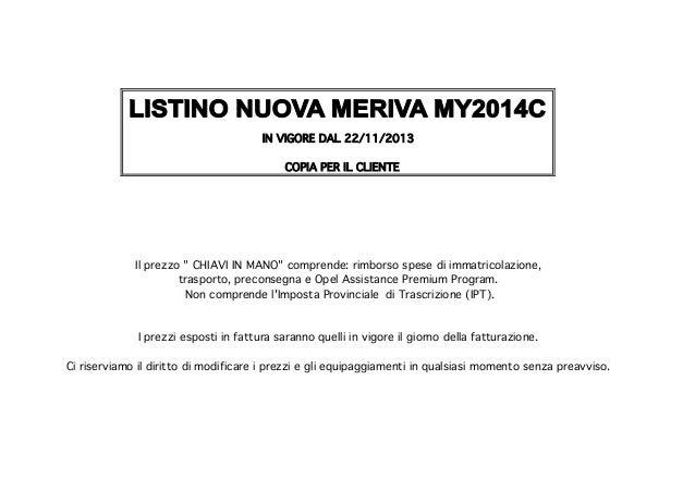 """IN VIGORE DAL 22/11/2013 COPIA PER IL CLIENTE  Il prezzo """" CHIAVI IN MANO"""" comprende: rimborso spese di immatricolazione, ..."""