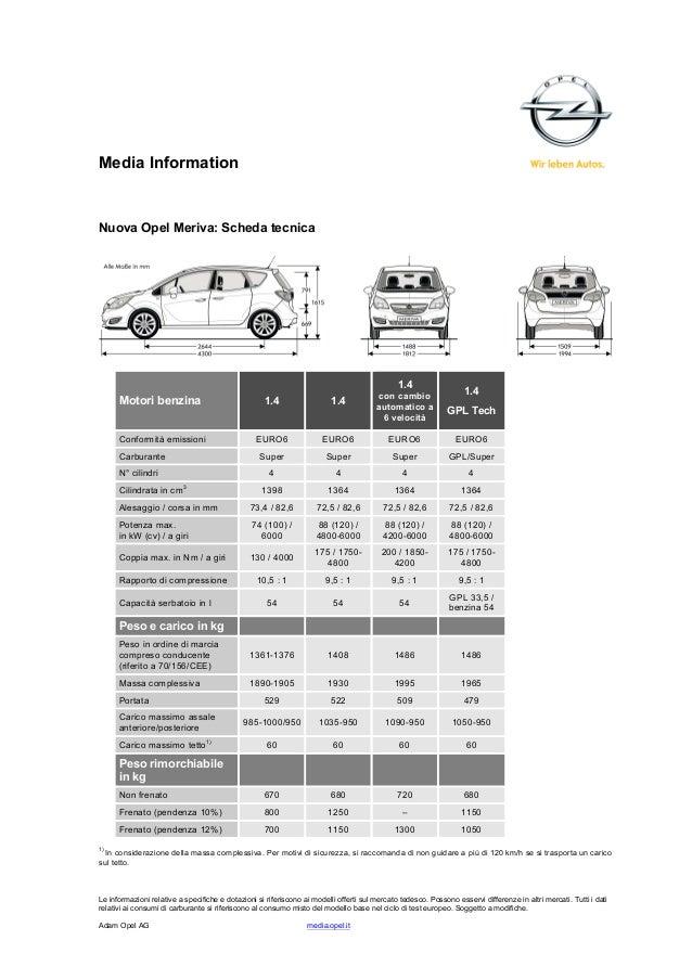 Media Information  Nuova Opel Meriva: Scheda tecnica  1.4  1.4  Motori benzina  1.4  1.4  con cambio automatico a 6 veloci...