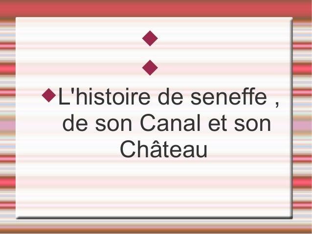          Lhistoire          de seneffe ,  de son Canal et son       Château