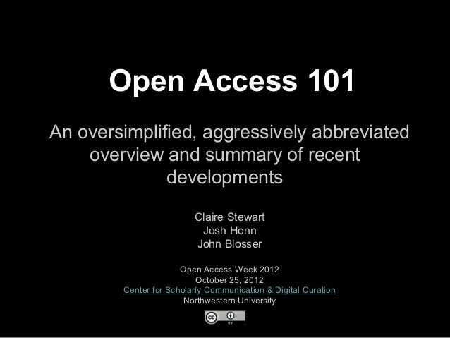 Open Access 101An oversimplified, aggressively abbreviated    overview and summary of recent              developments    ...