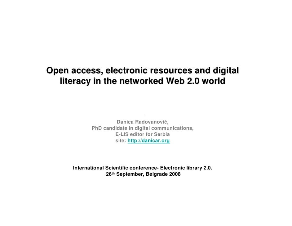 Open access, electronic resources and digital   literacy in the networked Web 2.0 world                                   ...