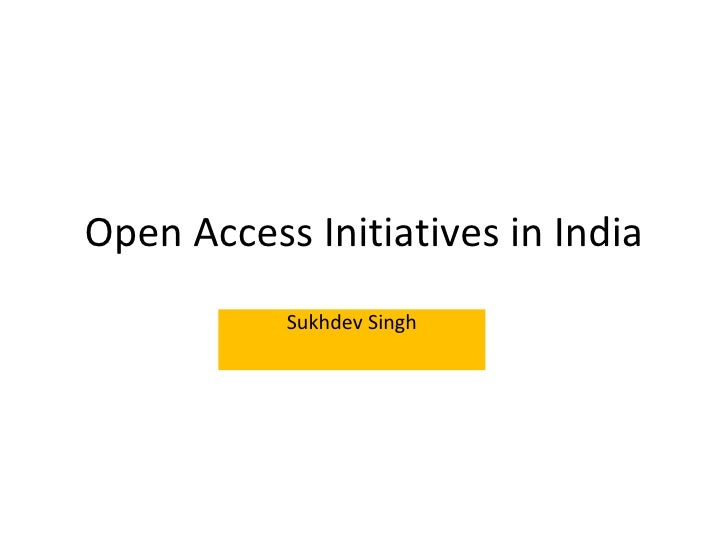 Open Access Initiatives in India Sukhdev Singh