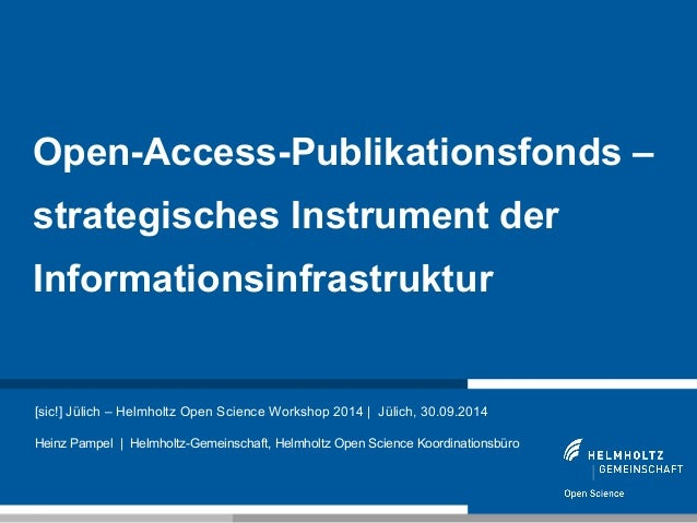 Open-Access-Publikationsfonds –  strategisches Instrument der  Informationsinfrastruktur  [sic!] Jülich – Helmholtz Open S...