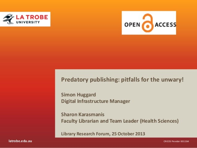 Predatory publishing: pitfalls for the unwary. 25 Oct 2013