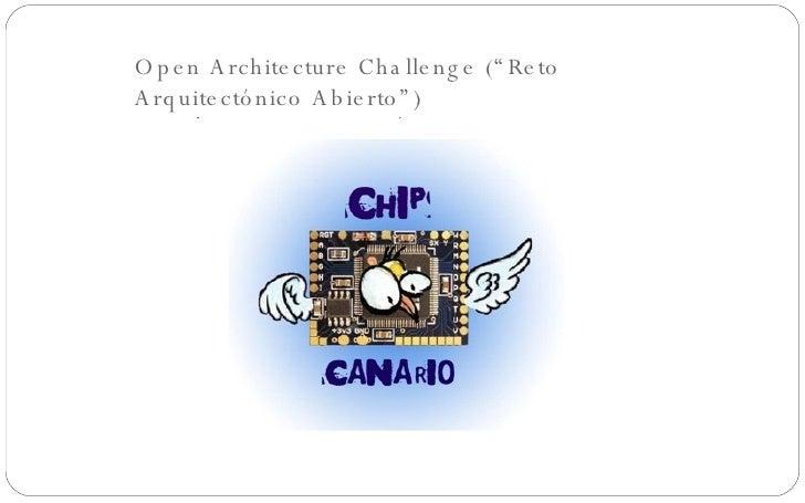 Open Arch Chip Canario