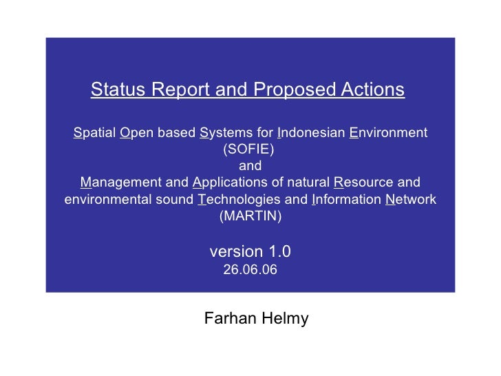 Status Report and Proposed Actions   S patial  O pen based  S ystems for  I ndonesian  E nvironment (SOFIE)  and M anageme...