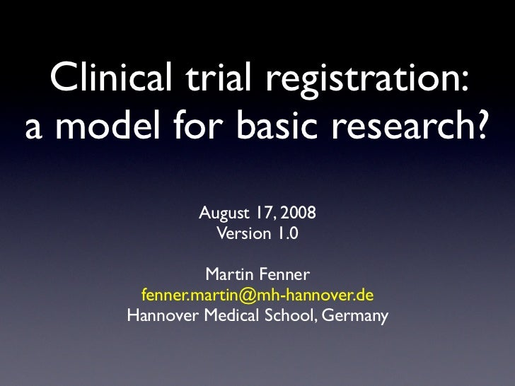 Clinical trial registration: a model for basic research?               August 17, 2008                 Version 1.0        ...