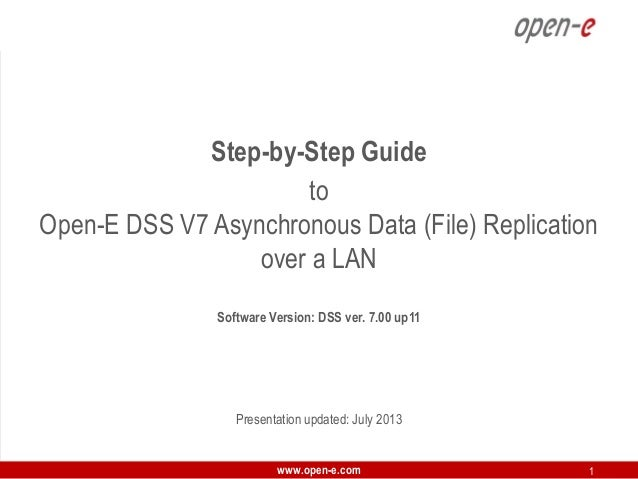 Step-by-Step Guide to Open-E DSS V7 Asynchronous Data (File) Replication over a LAN Software Version: DSS ver. 7.00 up11  ...