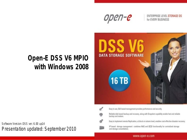 Open-E DSS V6 MPIO with Windows 2008  Software Version: DSS ver. 6.00 up14  Presentation updated: September 2010
