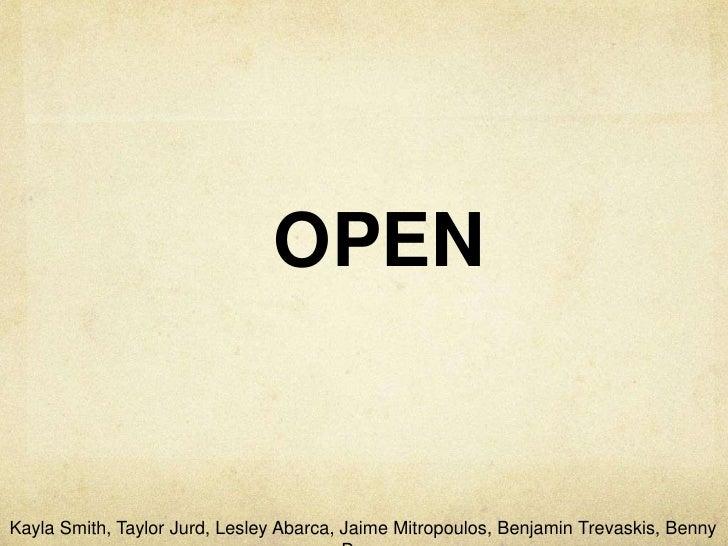 OPEN<br />Kayla Smith, Taylor Jurd, Lesley Abarca, Jaime Mitropoulos, Benjamin Trevaskis, Benny Dean<br />