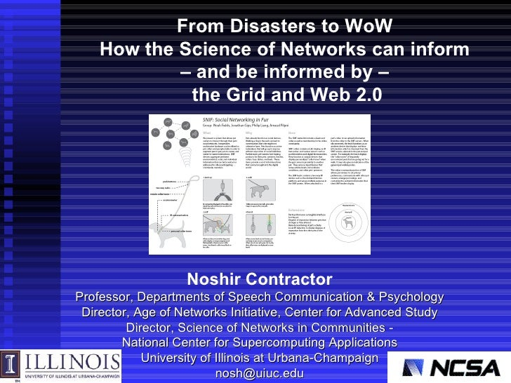 Noshir Contractor Professor, Departments of Speech Communication & Psychology Director, Age of Networks Initiative, Center...