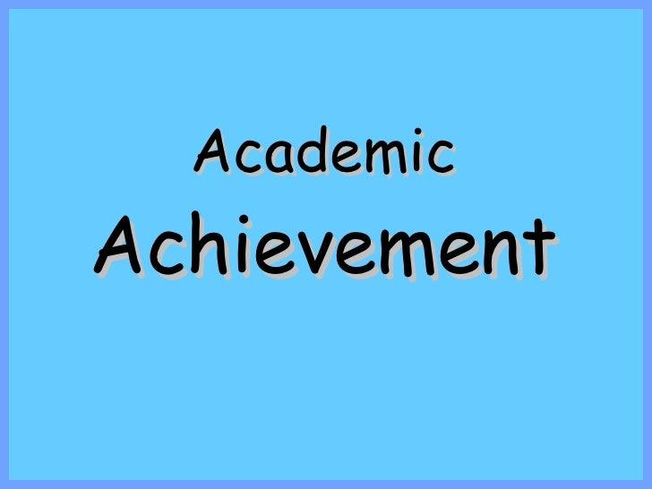 A c a demic Achievement