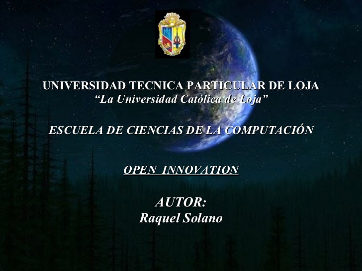 """UNIVERSIDAD TECNICA PARTICULAR DE LOJA """"La Universidad Católica de Loja"""" ESCUELA DE CIENCIAS DE LA COMPUTACIÓN OPEN  INNOV..."""