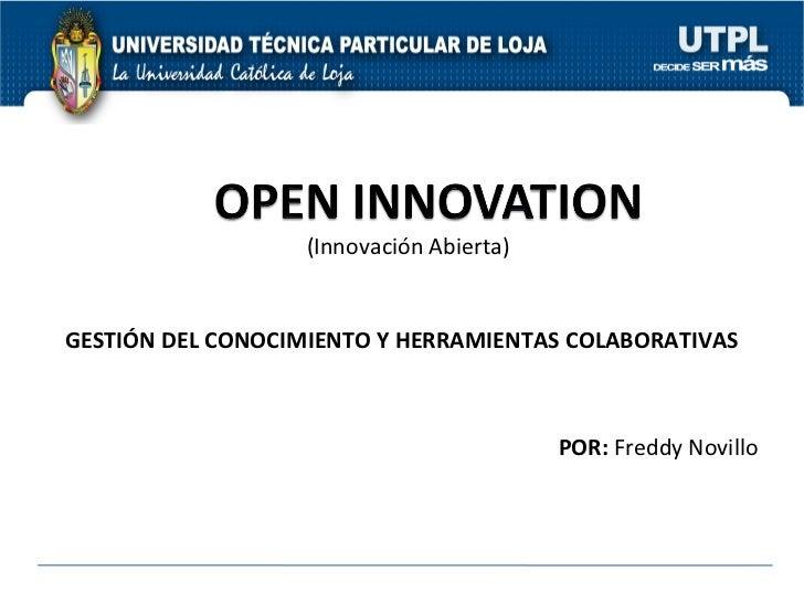 UNIVERSIDAD TÉCNICA PARTICULAR DE LOJA GESTIÓN DEL CONOCIMIENTO Y HERRAMIENTAS COLABORATIVAS POR:  Freddy Novillo (Innovac...