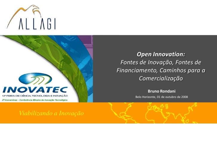 Open Innovation:                             Fontes de Inovação, Fontes de                           Financiamento, Caminh...
