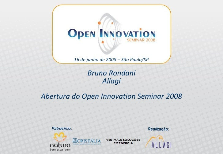 Abertura do Open Innovation Seminar - Bruno Rondani - Allagi