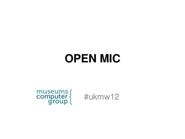 UKMW12 Open Mic