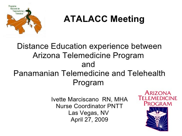 Distance Education experience between Arizona Telemedicine Program  and  Panamanian Telemedicine and Telehealth Program  I...