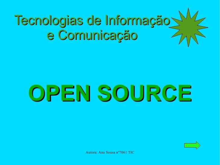 OPEN   SOURCE Tecnologias de Informação e Comunicação