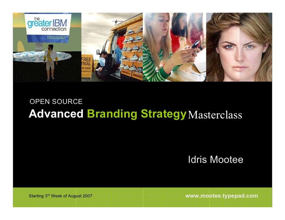 OPEN SOURCE Advanced Branding Strategy Masterclass                                      Idris Mootee                      ...