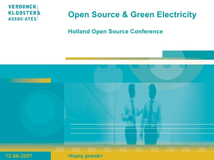 Open Source & Green Electricity  Holland Open Source Conference 12-06-2007 <hans pronk>