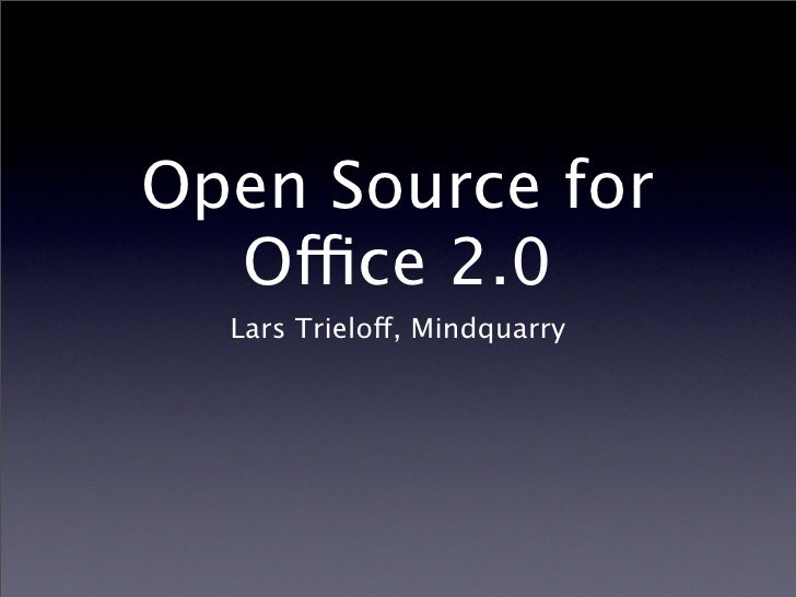 Open Source for   Ofice 2.0   Lars Trielo, Mindquarry