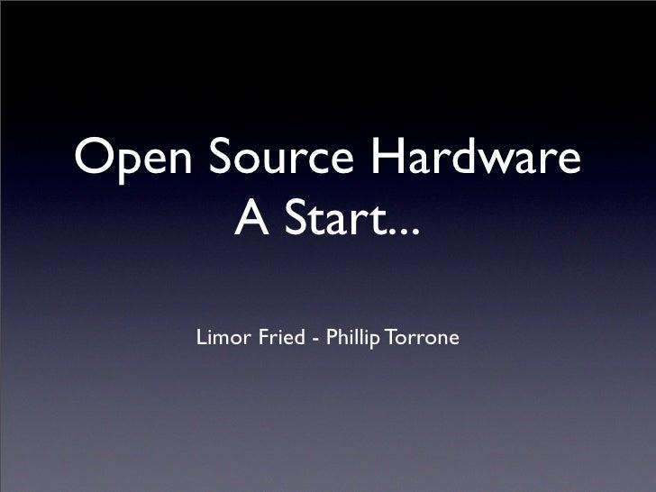 Open Source Hardware       A Start...      Limor Fried - Phillip Torrone