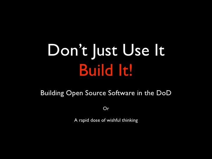 Open Source in the DoD; Build It