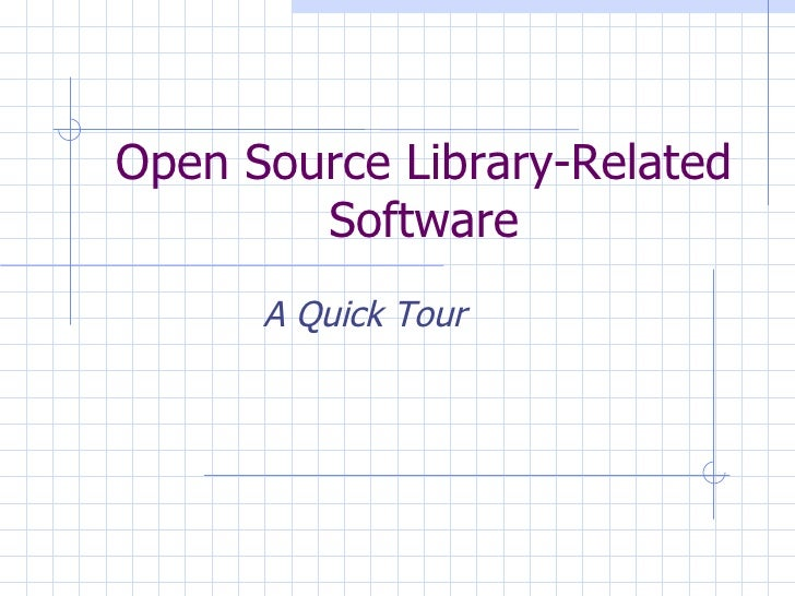 Open Source Library-Related Software A Quick Tour
