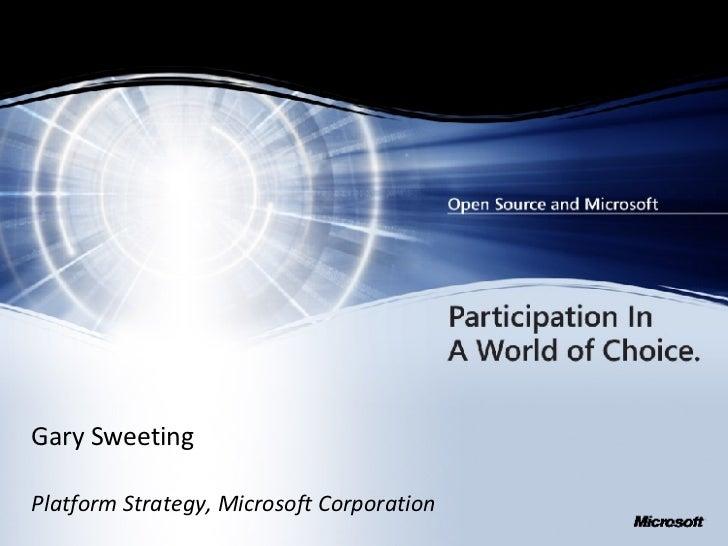 Gary Sweeting  Platform Strategy, Microsoft Corporation