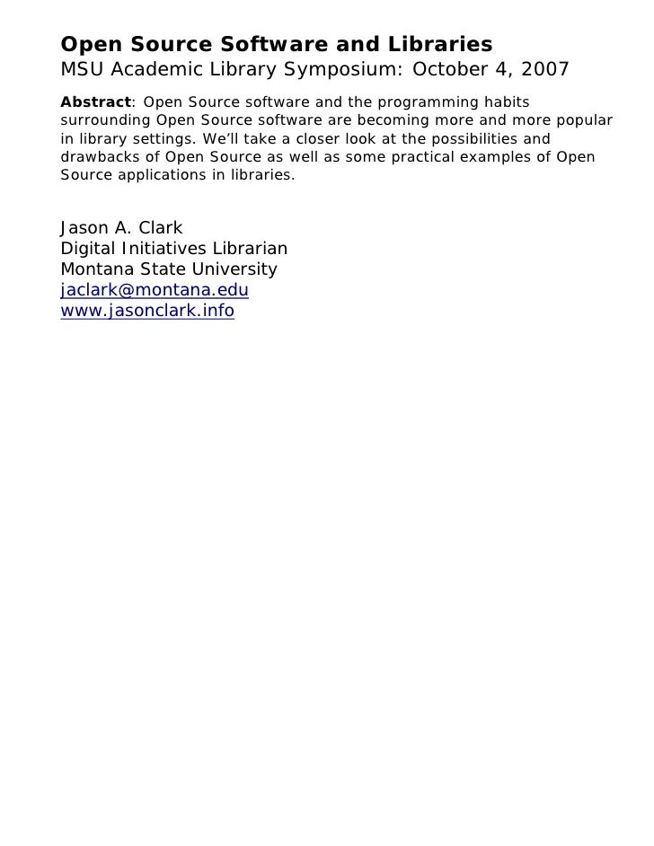 Open Source Software and Libraries MSU Academic Library Symposium: October 4, 2007 Abstract: Open Source software and the ...