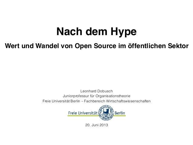 Nach dem HypeWert und Wandel von Open Source im öffentlichen SektorLeonhard DobuschJuniorprofessur für Organisationstheori...