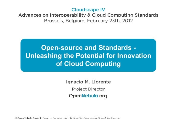 Open source and standards - unleashing the potential for innovation of cloud computing - cloudscape iv